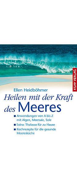 Heilen mit der Kraft des Meeres von Ellen Heidböhmer | Kopp Verlag