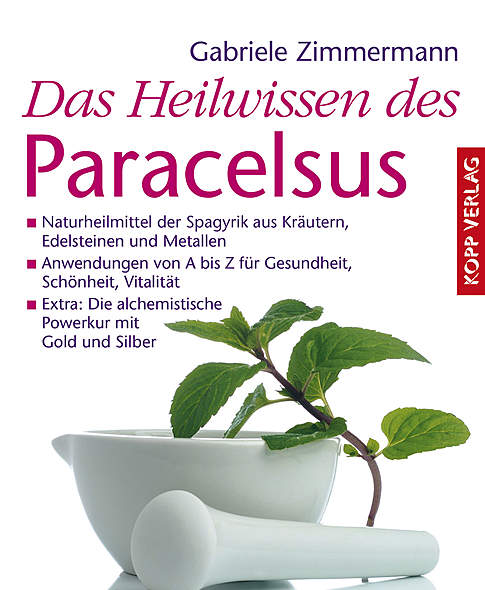 Das Heilwissen des Paracelsus