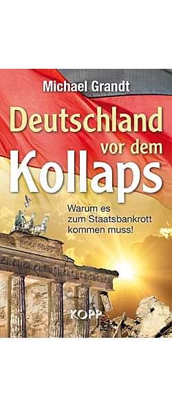Deutschland vor dem Kollaps von Michael Grandt | Kopp Verlag