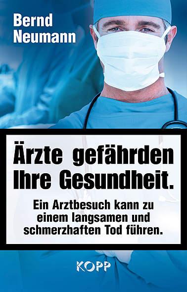 Ärzte gefährden Ihre Gesundheit.