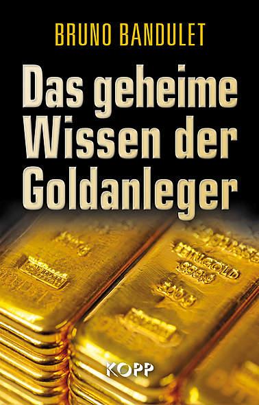 Das geheime Wissen der Goldanleger / Bild: Kopp-Verlag