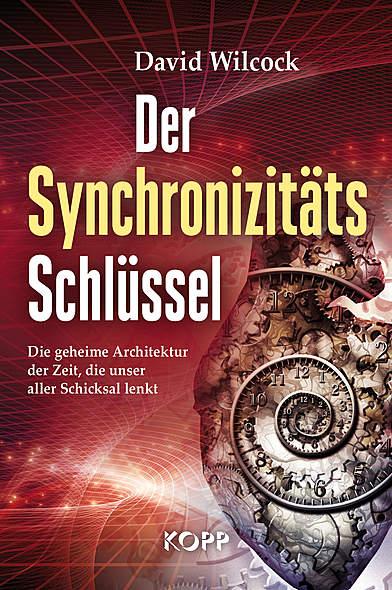 Der Synchronizitäts-Schlüssel von David Wilcock | Kopp Verlag