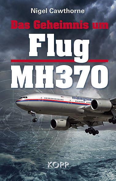Das Geheimnis um Flug MH370