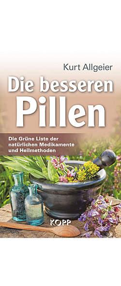 Die besseren Pillen von Kurt Allgeier | Kopp Verlag