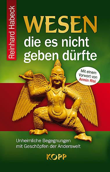 Wesen, die es nicht geben dürfte von Reinhard Habeck | Kopp Verlag