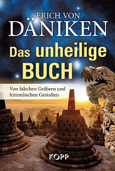 Das unheilige Buch von Erich von Däniken | Kopp Verlag
