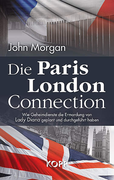 Die Paris-London-Connection von John Morgan | Kopp Verlag