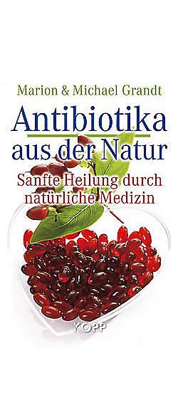 Antibiotika aus der Natur von Marion & Michael Grandt | Kopp Verlag