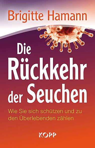Die Rückkehr der Seuchen von Brigitte Hamann | Kopp Verlag