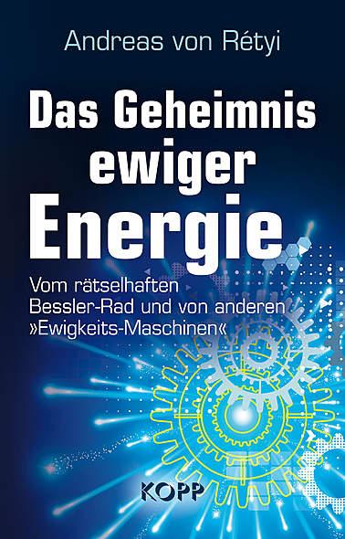 Das Geheimnis ewiger Energie von Andreas von Rétyi | Kopp Verlag
