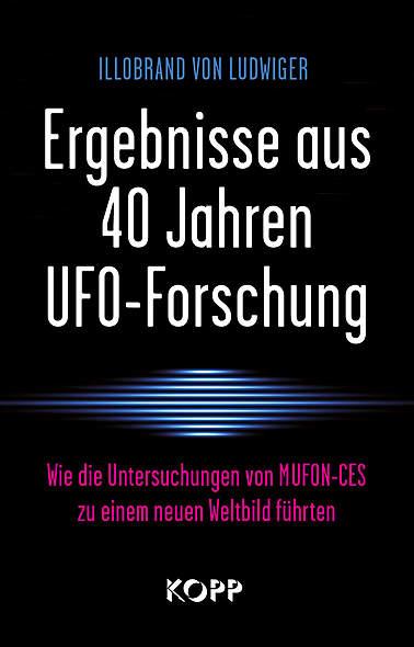 Ergebnisse aus 40 Jahren UFO-Forschung von Illobrand v. Ludwiger | Kopp Verlag