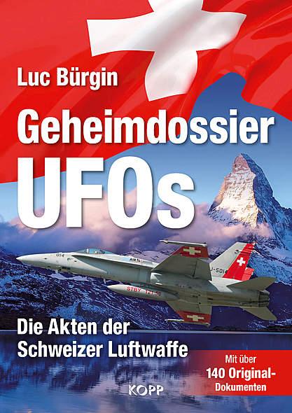 Geheimdossier UFOs von Luc Bürgin | Kopp Verlag
