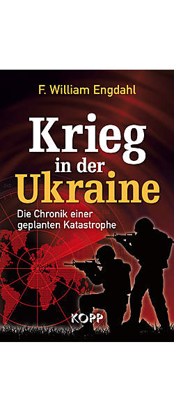Krieg in der Ukraine von F. William Engdahl | Kopp Verlag