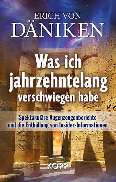Was ich jahrzehntelang verschwiegen habe von Erich von Däniken | Kopp Verlag