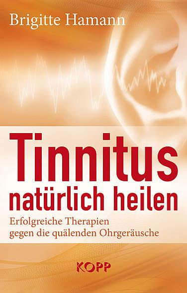 Tinnitus natürlich heilen von Brigitte Hamann | Kopp Verlag