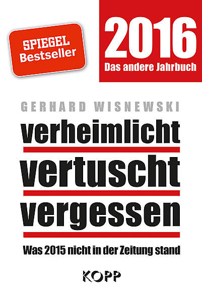 verheimlicht vertuscht vergessen 2016 von Gerhard Wisnewski | Kopp Verlag