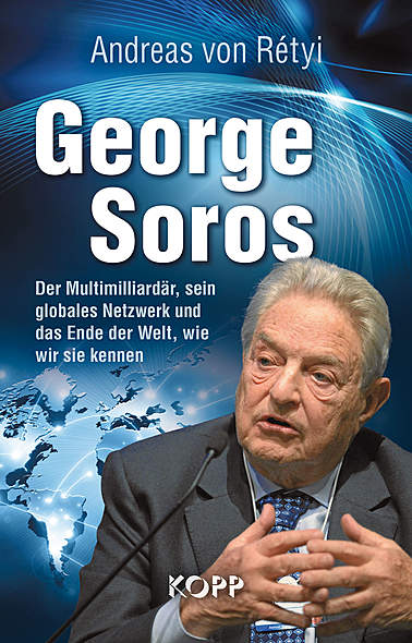 George Soros von Andreas von Rétyi | Kopp Verlag