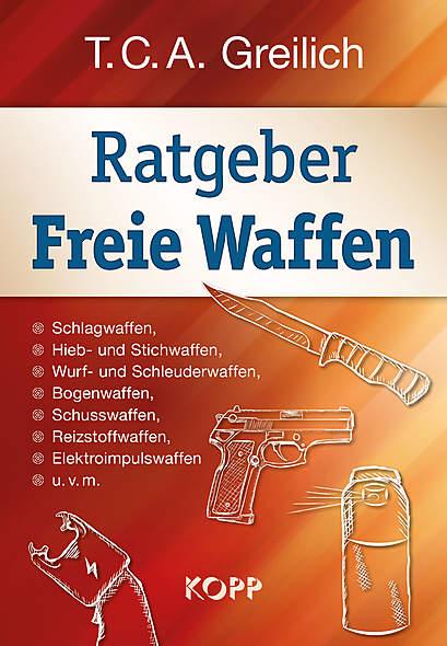 #T.C.A Greilich –  Freie Waffen (Ratgeber)#