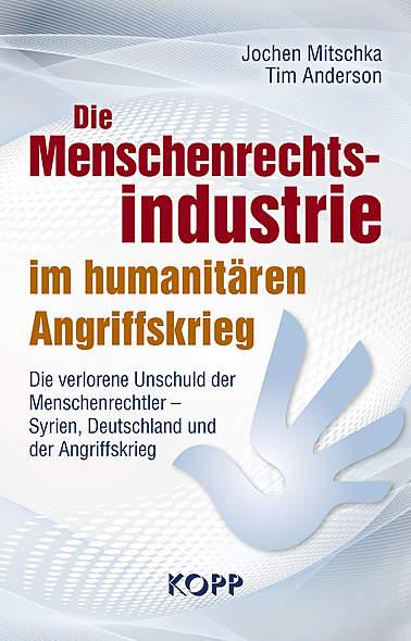 Die Menschenrechtsindustrie im humanitären Angriffskrieg