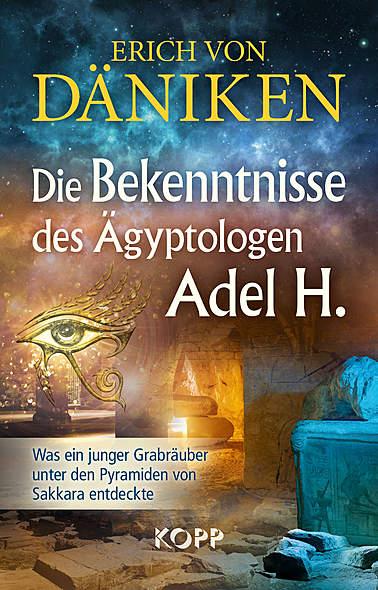 Die Bekenntnisse des Ägyptologen Adel H.