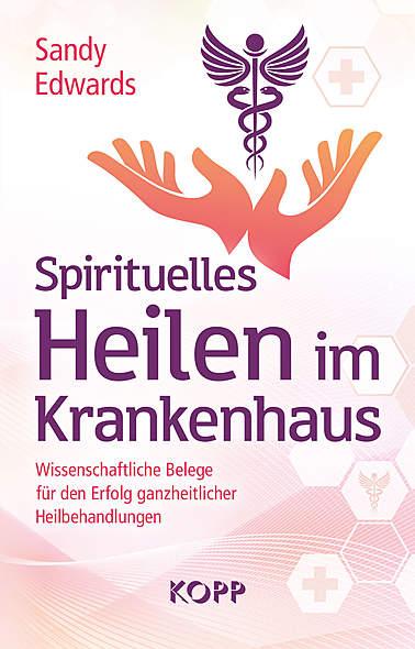 Spirituelles Heilen im Krankenhaus