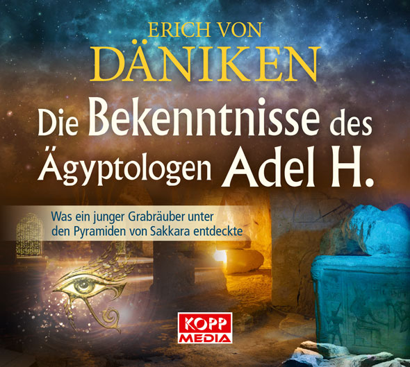 Die Bekenntnisse des Ägyptologen Adel H. - Hörbuch