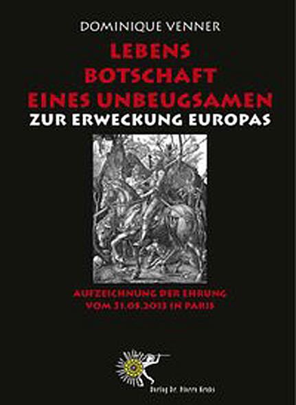 Dominique Venner: Lebensbots. eines Unbeugsamen zur Erw. Europas - Mängelartikel