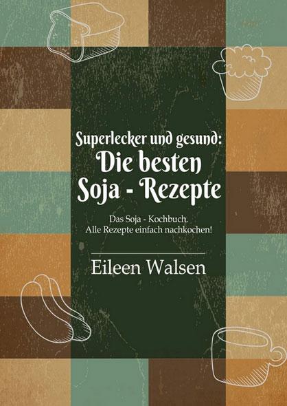 Superlecker und gesund: Die besten Soja-Rezepte - Mängelartikel