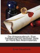 Der Kriegsausbruch: Eine Darstellung Von Neutraler Seite An Hand Des Aktenmaterials..._small