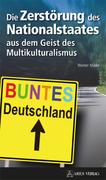 Die Zerstörung des Nationalstaates aus dem Geist des Multikulturalismus_small