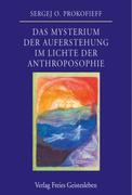 Das Mysterium der Auferstehung im Lichte der Anthroposophie_small