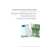 Kluge Geldanlage in der Schuldenkrise -Austrian Investing-_small