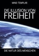 Die Illusion von Freiheit_small