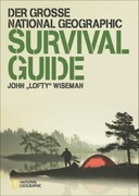 Der große National Geographic Survival Guide