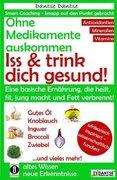Ohne Medikamente auskommen: Iss und trink dich gesund!_small