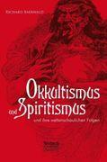 Okkultismus und Spiritismus und ihre weltanschaulichen Folgen_small