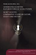 Geheimgesellschaften: Kulturhistorische Sozialstudien. Secret Societies: Comparative Studies in Culture, Society and History_small