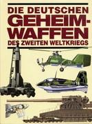 Die deutschen Geheimwaffen des Zweiten Weltkriegs_small