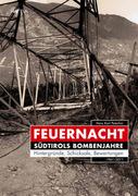 Feuernacht. Südtirols Bombenjahre_small