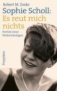 Sophie Scholl: Es reut mich nichts_small