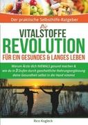 Die Vitalstoffe Revolution für ein gesundes & langes Leben_small