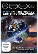 Why in the World Are They Spraying? - Wer das Wetter kontrolliert, kontrolliert die Welt!, 1 DVD_small