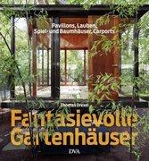 Fantasievolle Gartenhäuser_small