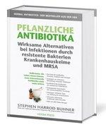Pflanzliche Antibiotika. Wirksame Alternativen bei Infektionen durch resistente Bakterien Krankenhauskeime und MRSA_small