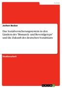 Das Sozialversicherungssystem in den Ländern des Bismarck- und Beveridgetyps und die Zukunft des deutschen Sozialstaats