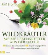 Wildkräuter - meine Lebensretter aus der Natur_small