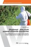Glyphosat - eine nicht endend wollende Geschichte_small