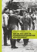 Der 20. Juli 1944 im Führerhauptquartier Wolfschanze_small