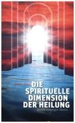 Die spirituelle Dimension der Heilung_small