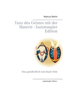 Tanz des Geistes mit der Materie - Isaistempler Edition_small